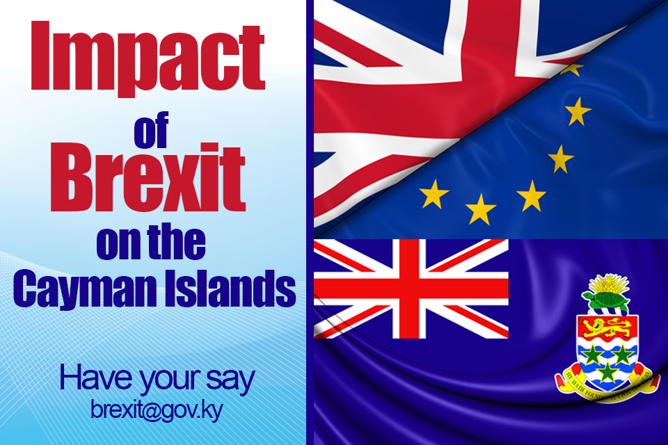 The Cayman Islands Government wants to hear your views on how the United Kingdom's exit from the European Union, commonly called 'Brexit' might impact the Cayman Islands.