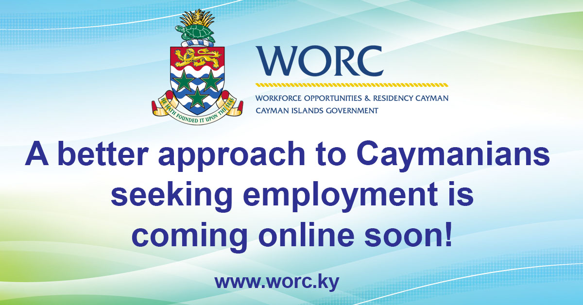 WORC will soon launch JobsCayman, an online system that allows registered users to access job postings created by registered employers.