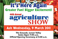 The 44th Annual Agricultural Show is on Ash Wednesday, 9 March.